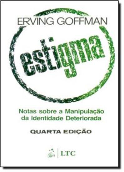 Picture of ESTIGMA - NOTAS SOBRE A MANIPULACAO DA IDENTIDADE DETERIORADA