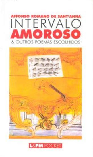 Picture of INTERVALO AMOROSO E OUTROS POEMAS ESCOLHIDOS - POCKET