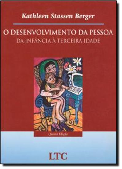 Picture of DESENVOLVIMENTO DA PESSOA, O - DA INFANCIA A TERCEIRA IDADE - 5ª EDICAO