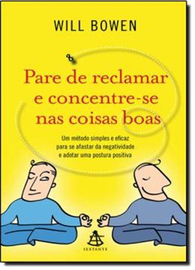 Picture of PARE DE RECLAMAR E CONCENTRE-SE NAS COISAS BOAS