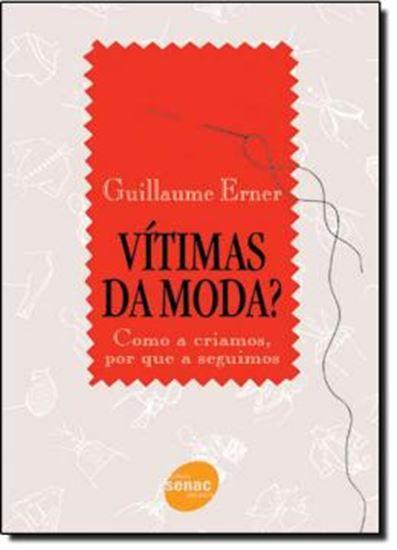 Picture of VITIMAS DA MODA? COMO CRIAMOS, POR QUE A SEGUIMOS