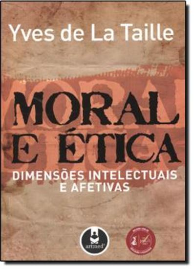 Picture of MORAL E ETICA - DIMENSOES INTELECTUAIS E AFETIVAS