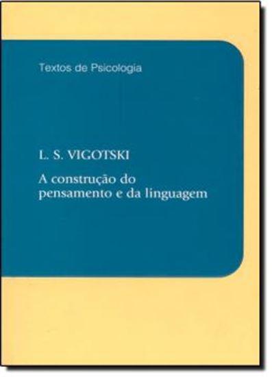 Picture of CONSTRUCAO DO PENSAMENTO E DA LINGUAGEM, A   COLECAO TEXTOS DE PSICOLOGIA