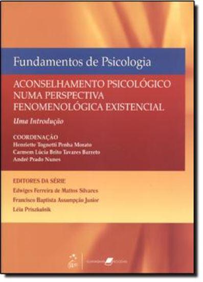 Picture of FUNDAMENTOS DE PSICOLOGIA - ACONSELHAMENTO PSICOLOGICO NUMA PERSPECTIVA FENOMENOLOGICA EXISTENCIAL
