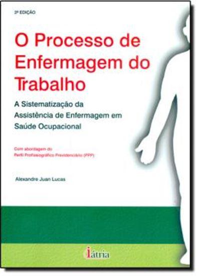 Picture of O PROCESSO DE ENFERMAGEM DO TRABALHO - A SISTEMATIZACAO DA ASSISTENCIA DE ENFERMAGEM EM SAUDE OCUPACIONAL