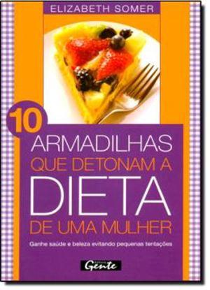 Imagem de 10 ARMADILHAS QUE DETONAM A DIETA DE UMA MULHER