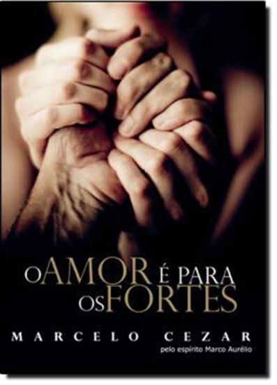 Picture of O AMOR E PARA OS FORTES