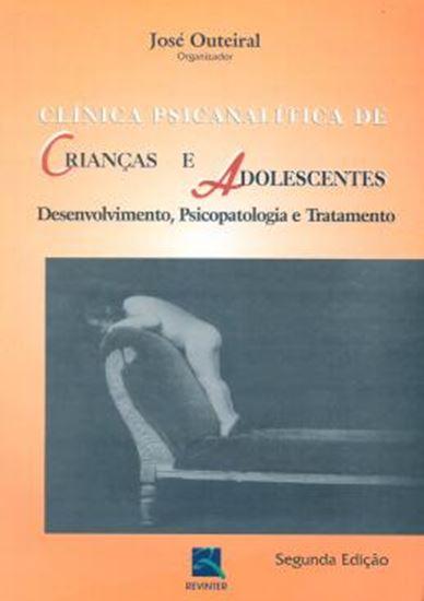 Picture of CLINICA PSICANALITICA DE CRIANCAS E ADOLESCENTES - DESENVOLVIMENTO, PSICOPATOLOGIA E TRATAMENTO - SEGUNDA EDICAO