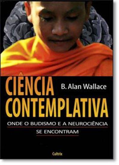 Picture of CIENCIA CONTEMPLATIVA - ONDE O BUDISMO E A TEORIA SE ENCOMENTRAM