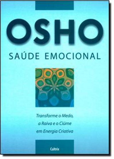 Picture of SAUDE EMOCIONAL - TRANSFORME O MEDO , A RAIVA E O CIUME EM ENERGIA CRIATIVA
