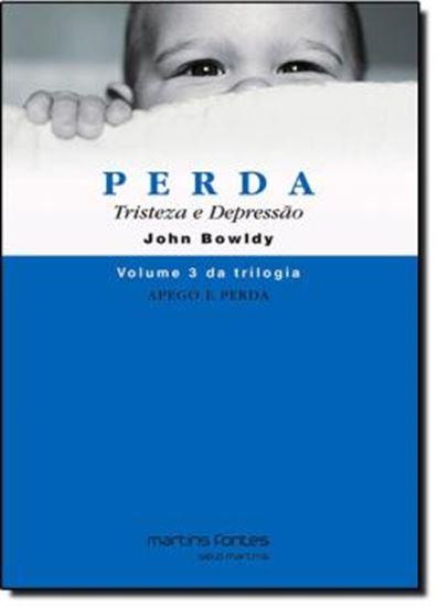 Picture of APEGO E PERDA 3 - PERDA TRISTEZA E DEPRESSAO 3ª EDICAO