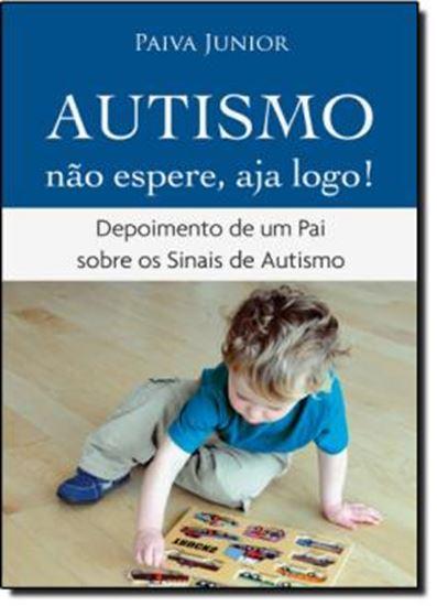 Picture of AUTISMO - NAO ESPERE, AJA LOGO!