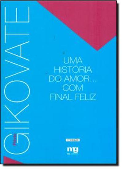Picture of UMA HISTORIA DO AMOR... COM FINAL FELIZ - 9º EDICAO