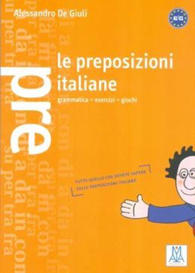 Picture of LE PREPOSIZIONI ITALIANE - GRAMMATICA, ESERCIZI, GIOCHI