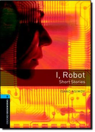 Picture of I, ROBOT - SHORT STORIES - OXFORD BOOKWORMS LIBRARY 5