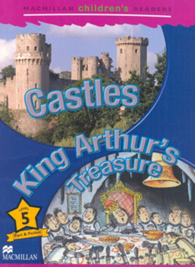 Picture of CASTLES - KING ARTHUR´S TREASURE - MACMILLAN CHILDREN´S READERS LEVEL 5