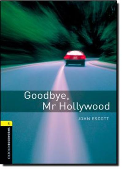 Picture of GOODBYE MR HOLLYWOOD - OXFORD BOOKWORMS LIBRARY 1