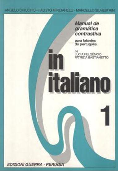 Picture of IN ITALIANO 1 - MANUAL DE GRAMATICA CONTRASTIVA PARA FALANTES DO PORTUGUES