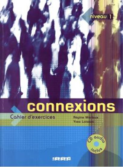 Picture of CONNEXIONS 1 - CAHIER D´EXERCICES AVEC CD