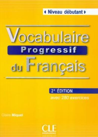 Picture of VOCABULAIRE PROGRESSIF DU FRANCAIS DEBUTANT - AVEC CD - NOUVELLE EDITION