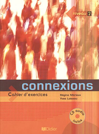 Picture of CONNEXIONS 2 - CAHIER D´EXERCICES AVEC CD