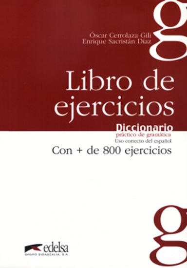 Picture of LIBRO DE EJERCICIOS - DICCIONARIO PRACTICO DE GRAMATICA USO CORRECTO DEL ESPANOL CON + 800 EJERCICIOS