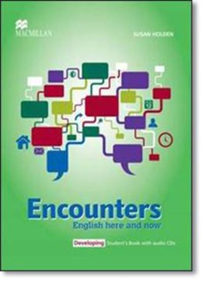 Picture of ENCOUNTERS ENGLISH HERE AND NOW DEVELOPING STUDENTS BOOK