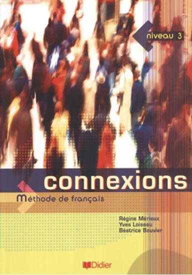 Picture of CONNEXIONS 3 - LIVRE DE L´ELEVE
