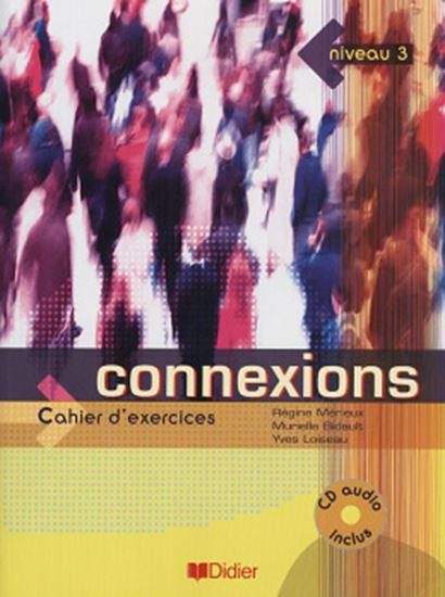 Picture of CONNEXIONS 3 - CAHIER D´EXERCICES AVEC CD