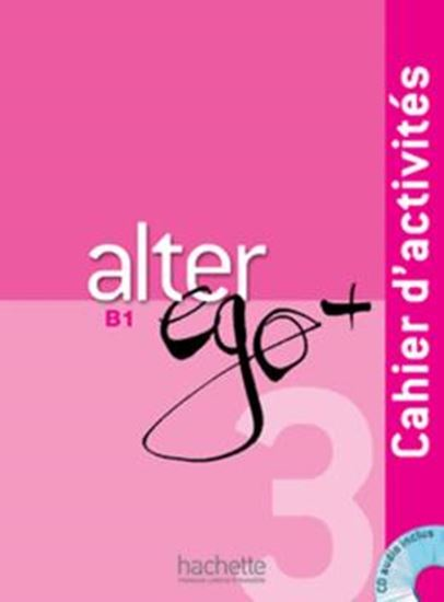 Picture of ALTER EGO + 3 - CAHIER D´ACTIVITES + CD AUDIO