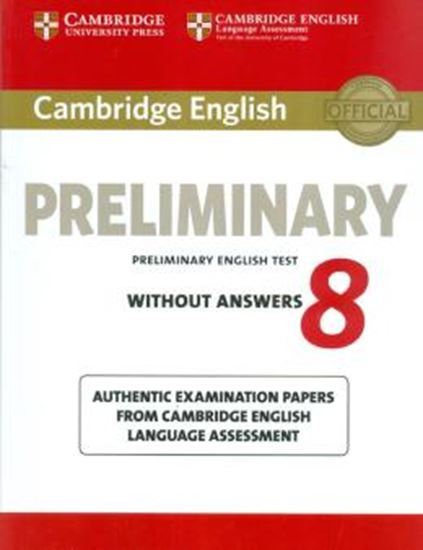 Picture of CAMBRIDGE ENGLISH PRELIMINARY 8 SB WITHOUT ANSWERS