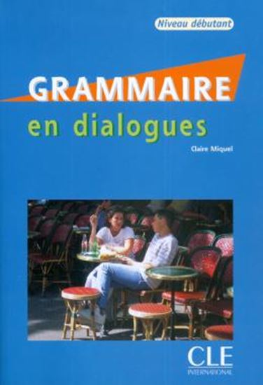 Picture of GRAMMAIRE EN DIALOGUES + CD AUDIO - NIVEAU DEBUTANT
