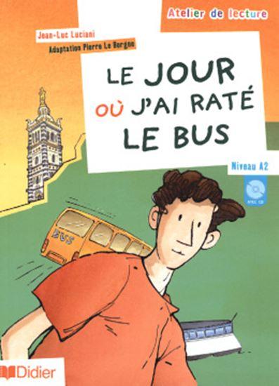 Picture of LE JOUR OU J´AI RATE LE BUS - NIVEAU A2 - CD AUDIO INCLUS