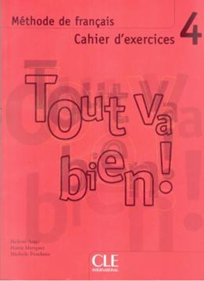 Picture of TOUT VA BIEN! 4 CAHIER D´EXERCICES + CD AUDIO