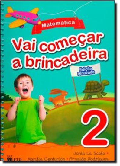 Picture of VAI COMECAR A BRINCADEIRA - MATEMATICA - VOL. 2 - EDICAO RENOVADA