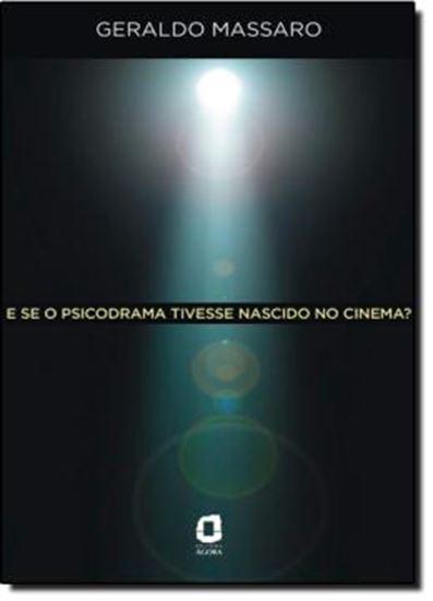 Picture of E SE O PSICODRAMA TIVESSE NASCIDO NO CINEMA?