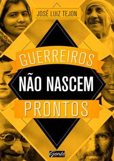 Picture of GUERREIROS NAO NASCEM PRONTOS