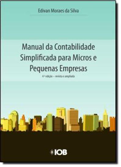 Picture of MANUAL DA CONTABILIDADE SIMPLIFICADA PARA MICROS E PEQUENAS  EMPRESAS - 4ª EDICAO