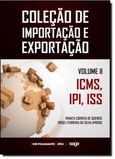 Picture of COLECAO DE IMPORTACAO E EXPORTACAO  VOL II  ICMS, IPI, ISS