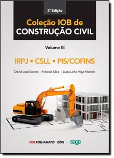 Picture of COLECAO IOB DE CONSTRUCAO CIVIL - VOLUME III - IRPJ  CSL  PIS  PASEP E COFINS