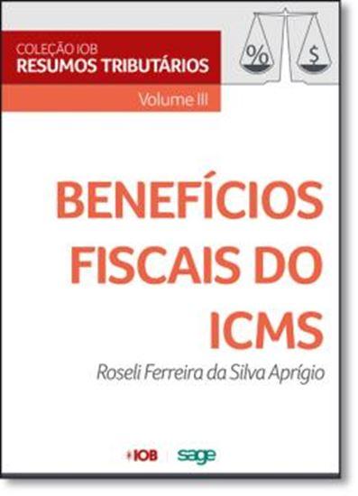 Picture of COLECAO IOB DE RESUMOS TRIBUTARIOS  -VOL III - BENEFICIOS FISCAIS DO ICMS