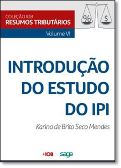 Picture of COLECAO IOB DE RESUMOS TRIBUTARIOS - VOL VI -INTRODUCAO DO ESTUDO DO IPI