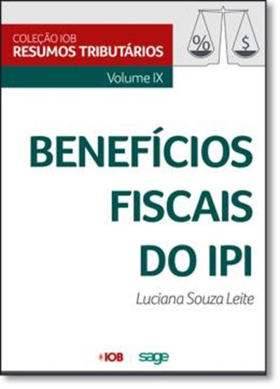 Picture of COLECAO IOB DE RESUMOS TRIBUTARIOS - VOL IX - BENEFICIOS FISCAIS DO IPI