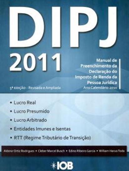 Picture of DIPJ 2011 - MANUAL PRATICO DA DECLARACAO DE INFORMACOES DA PESSOA JURIDICA 5ª EDICAO