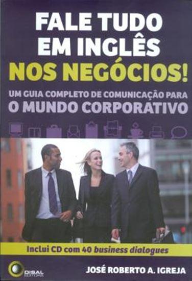 Picture of FALE TUDO EM INGLES NOS NEGOCIOS! - INCLUI CD COM 40 BUSINESS DIALOGUES