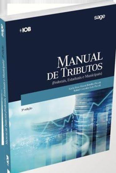 Picture of MANUAL DE TRIBUTOS FEDERAIS, ESTADUAIS E MUNICIPAIS - 3ª ED