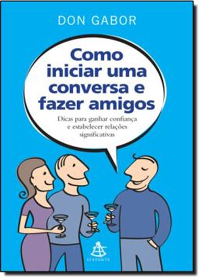 Picture of COMO INICIAR UMA CONVERSA E FAZER AMIGOS - DICAS PARA GANHAR CONFIANCA E ESTABELECER RELACOES SIGNIFICATIVAS