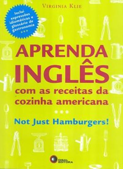 Picture of APRENDA INGLES COM AS RECEITAS DA COZINHA AMERICANA - NOT JUST HAMBURGERS!