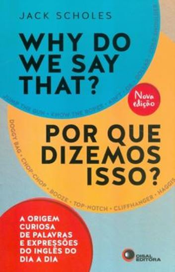 Picture of WHY DO WE SAY THAT? - POR QUE DIZEMOS ISSO?