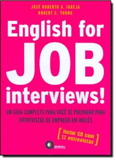Picture of ENGLISH FOR JOB INTERVIEWS! - UM GUIA COMPLETO PARA VOCE SE PREPARAR PARA ENTREVISTAS DE EMPREGO EM INGLES - INCLUI AUDIO-CD